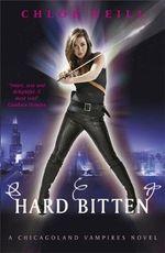 Hard Bitten : A Chicagoland Vampires Novel - Chloe Neill