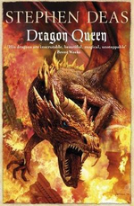 The Dragon Queen - Stephen Deas