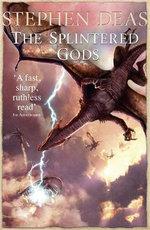 The Splintered Gods - Stephen Deas