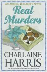 Real Murders : An Aurora Teagarden Novel - Charlaine Harris