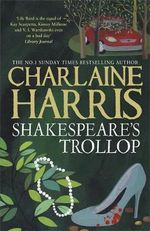 Shakespeare's Trollop : Lily Bard Series : Book 4 - Charlaine Harris