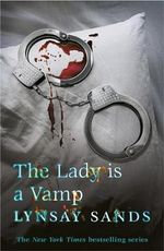The Lady is a Vamp : Argeneau Vampire Novel : Book 17 - Lynsay Sands