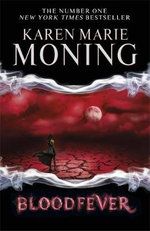 Bloodfever : MacKayla Lane Novel : Book 2 - Karen Marie Moning