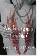 Archangel's Legion : A Guild Hunter Novel - Nalini Singh
