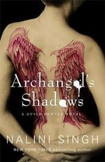 Archangel's Shadows : A Guild Hunter Novel - Nalini Singh