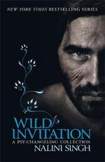 Wild Invitation : A Psy-Changeling Collection - Nalini Singh