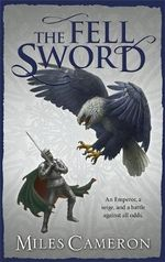 The Fell Sword : Book 2 - Miles Cameron
