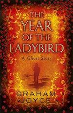 The Year of the Ladybird - Graham Joyce