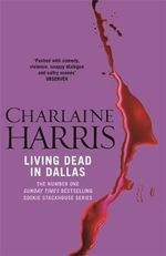 Living Dead in Dallas : Sookie Stackhouse Series : Book 2  - Charlaine Harris