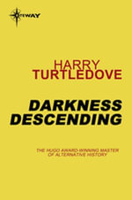 Darkness Descending : Book Two of The Darkness Series - Harry Turtledove