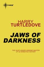 Jaws of Darkness : Book Five of The Darkness Series - Harry Turtledove