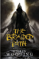 The Braided Path : The Weavers Of Saramyr, The Skein Of Lament, The Ascendancy Veil - Chris Wooding