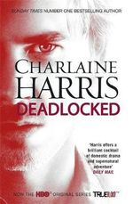 Deadlocked : A True Blood Novel - Charlaine Harris