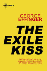 The Exile Kiss - George Effinger