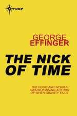 The Nick of Time : The Nick of Time Book 1 - George Effinger