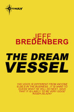 The Dream Vessel : The Merquan Chronicles Book 2 - Jeff Bredenberg