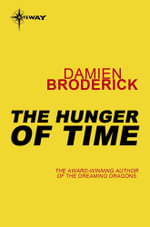 The Hunger of Time - Damien Broderick