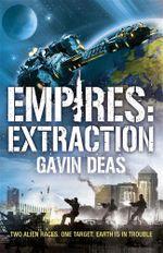 Empires : Extraction - Gavin Deas
