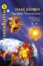 The Gods Themselves : S.F. Masterworks - Isaac Asimov