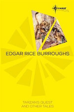 Tarzan's Quest and Other Tales : Book 4 - Edgar Rice Burroughs