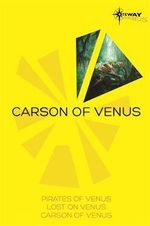 Carson of Venus SF Gateway Omnibus : Pirates of Venus, Lost on Venus, Carson of Venus - Edgar Rice Burroughs