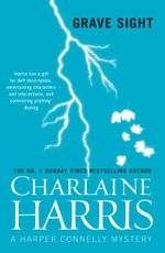 Grave Sight : Harper Connelly : Book 1 - Charlaine Harris