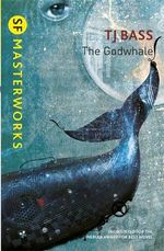 The Godwhale - T. J. Bass