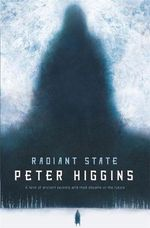 Radiant State : The Wolfhound Century Series : Book 3 - Peter Higgins