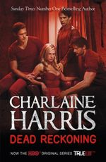 Dead Reckoning : A True Blood Novel - Charlaine Harris