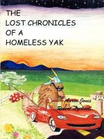 The Lost Chronicles of a Homeless Yak - Robert Lycknell