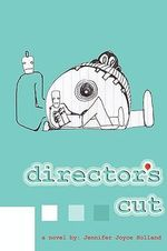 Director's Cut : And Four Other Stories of Animal Friendships - Jennifer Holland