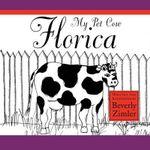 My Pet Cow Florica - Beverly Zimler
