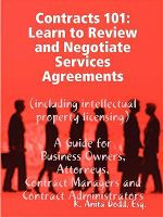 Contracts 101 : Learn to Review and Negotiate Services Agreements (including Intellectual Property Licensing) - Esq., K. Anita Dodd