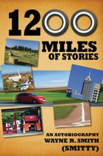 1200 Miles of Stories : An Autobiography - Wayne R. Smith