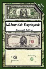 Us Error Note Encyclopedia, 2nd Edition - Stephen M Sullivan