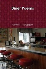 Diner Poems - Daniel S McTaggart