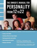 The Owner's Manual for Personality from 12 to 22 - Pierce Johnson Howard