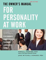 The Owner's Manual for Personality at Work (2nd Ed.) - Pierce Johnson Howard