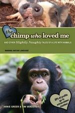 The Chimp Who Loved Me - Tim Vandehey