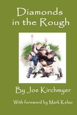 Diamonds in the Rough - MR Joe Kirchmyer