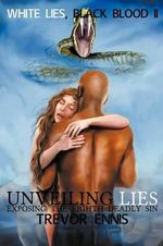 White Lies, Black Blood II : Unveiling Lies Exposing the Eighth Deadly Sin - Trevor Ennis