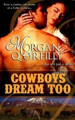 Cowboys Dream Too - Morgan Q O'Reilly