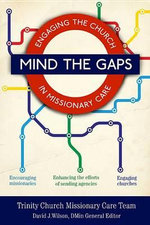Mind the Gaps : Engaging the Church in Missionary Care - Consultant Radiologist at the Nuffield Orthopedic Center and Clinical Lecturer David J Wilson