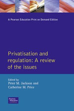 Privatisation and Regulation : A Review of the Issues - P.M. Jackson
