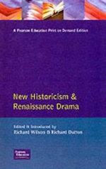 New Historicism and Renaissance Drama : Longman Critical Readers - Richard Wilson
