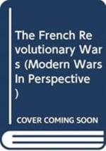 The French Revolutionary Wars - Michael Duffy