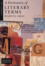 A Dictionary of Literary Terms : York Handbooks A - Martin Gray