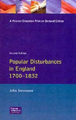 Popular Disturbances in England 1700-1870 : Themes in British Social History - John Stevenson