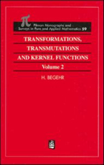 Transformation Transmutation and Kernel Functions : v. 2 - Heinrich G.W. Begehr