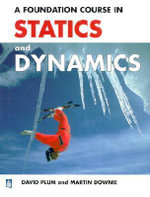 A Foundation Course in Statics and Dynamics - David Plum